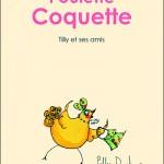 Histoire de Tilly et ses amis Poulette Coquette