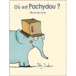 Histoire de Tilly et ses amis - Où est Pachydou? (Dès 3 ans)