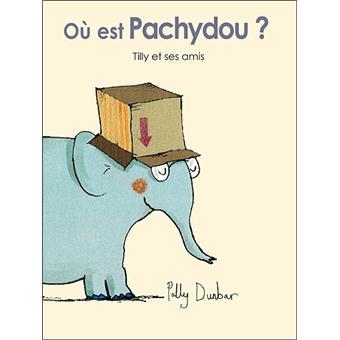 Histoire de Tilly et ses amis Ou est Pachidou