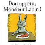 Livre de bon appétit monsieur lapin