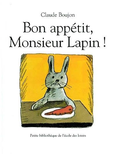 Bon appétit Monsieur lapin (Dès 2 ans et demi)