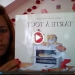 """""""Tarte à tout"""": histoire enfantine racontée en vidéo"""
