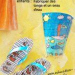 Activité manuelle d'été: fabriquer un sot d'eau et des tongs (la mer)